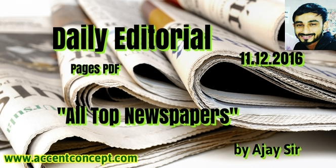 Daily Editorial Pages From All Newspapers PDF by Ajay Sir 11.12.2016