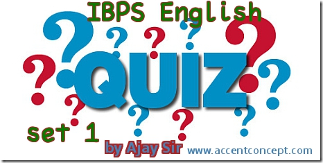 IBPS English Quiz 1st by Ajay Sir