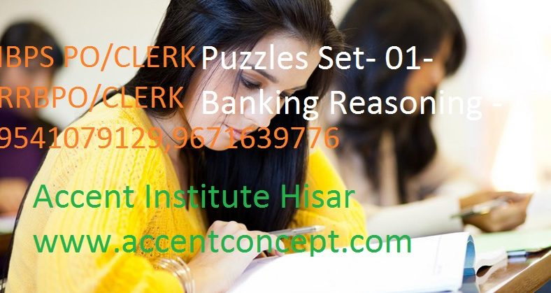 Puzzles Set- 01- Banking Reasoning – Accent Institute Hisar – Suraj Sir