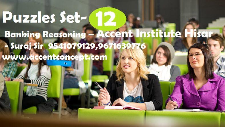 Puzzles Set- 12 – Banking Reasoning – Accent Institute Hisar – Suraj Sir