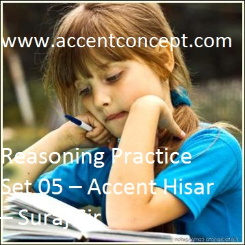 Reasoning Practice Set 05 – Accent Hisar – Suraj Sir