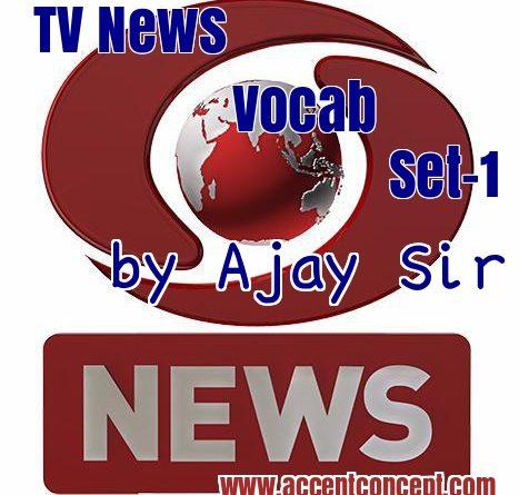 TV News Vocab 1 by Ajay Sir
