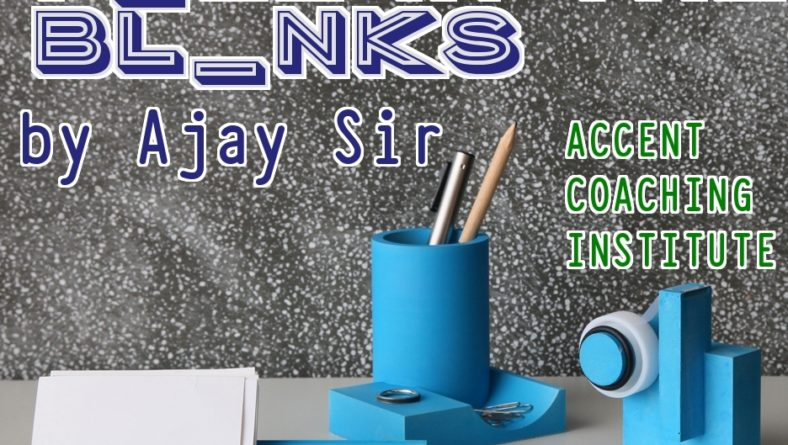 Tips & Tricks-Fill in the Blanks by Ajay Sir ACCENT CONCEPT
