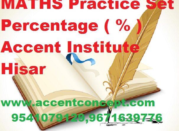 MATHS Practice Set- Percentage ( % ) – Accent Institute Hisar