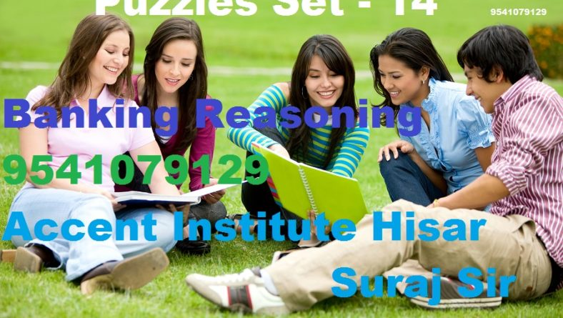 Puzzles Set- 14 – Banking Reasoning – Accent Institute Hisar – Suraj Sir