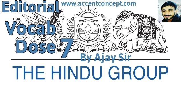 Editorial Vocab Dose 7 by Ajay Sir