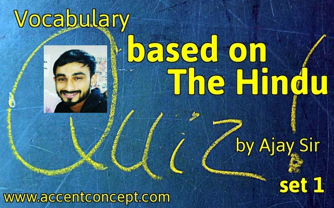 Vocabulary Quiz 1 The Hindu By Ajay Sir