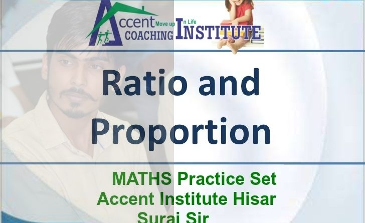MATHS Practice Set – Ratio  And Proportion  – Accent Institute Hisar – Suraj Sir