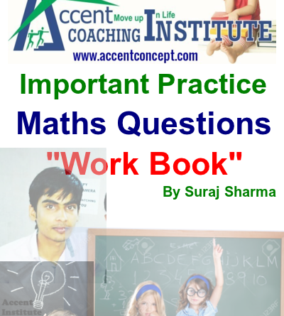 "HSSC Important Practice Maths Questions ""Work Book"" By Suraj Sir – Accent Institute Hisar"